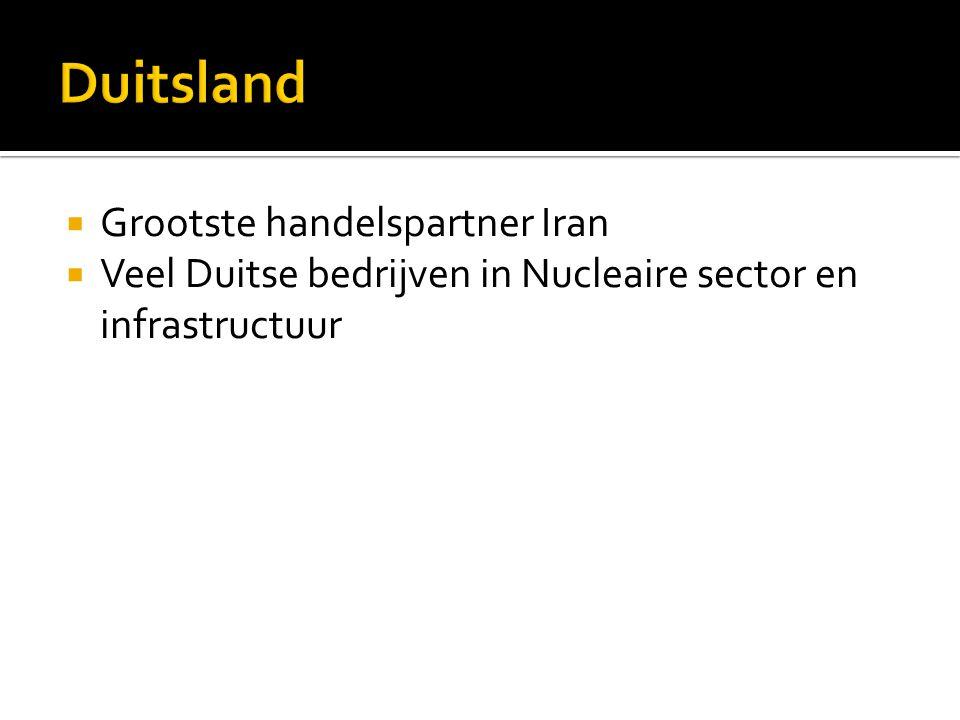  Grootste handelspartner Iran  Veel Duitse bedrijven in Nucleaire sector en infrastructuur