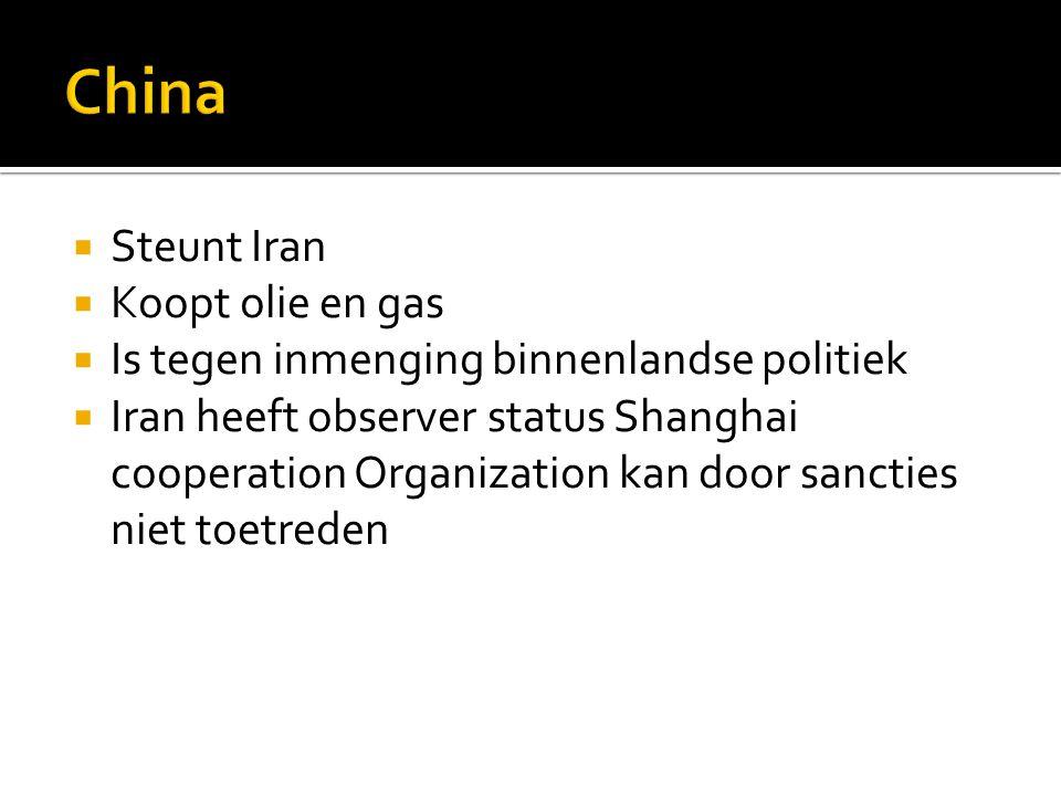  Steunt Iran  Koopt olie en gas  Is tegen inmenging binnenlandse politiek  Iran heeft observer status Shanghai cooperation Organization kan door sancties niet toetreden