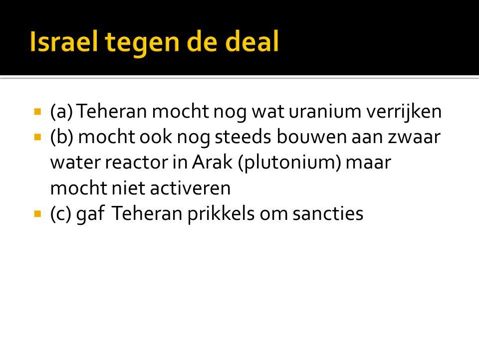  (a) Teheran mocht nog wat uranium verrijken  (b) mocht ook nog steeds bouwen aan zwaar water reactor in Arak (plutonium) maar mocht niet activeren  (c) gaf Teheran prikkels om sancties