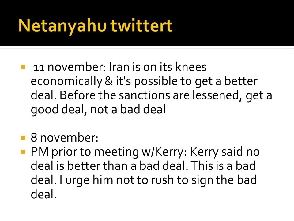  11 november: Iran is on its knees economically & it s possible to get a better deal.