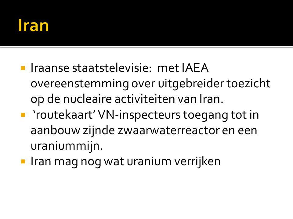  Iraanse staatstelevisie: met IAEA overeenstemming over uitgebreider toezicht op de nucleaire activiteiten van Iran.