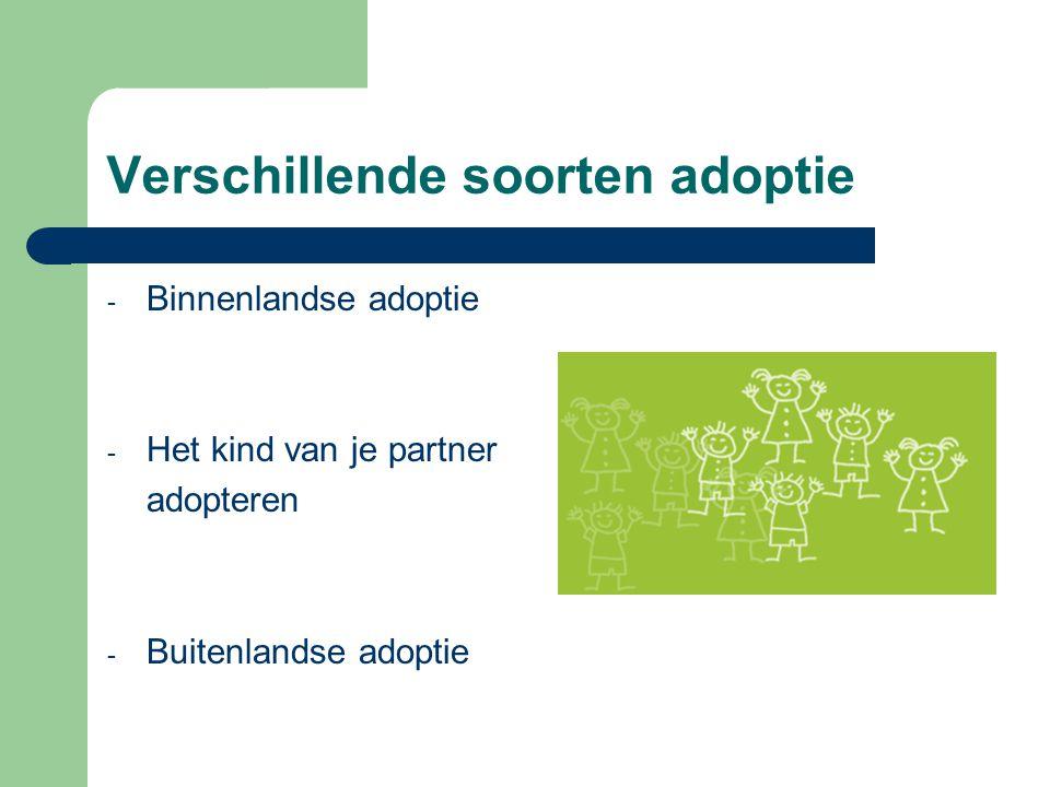 Verschillende soorten adoptie - Binnenlandse adoptie - Het kind van je partner adopteren - Buitenlandse adoptie
