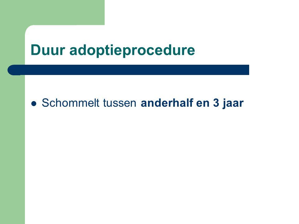 Duur adoptieprocedure  Schommelt tussen anderhalf en 3 jaar