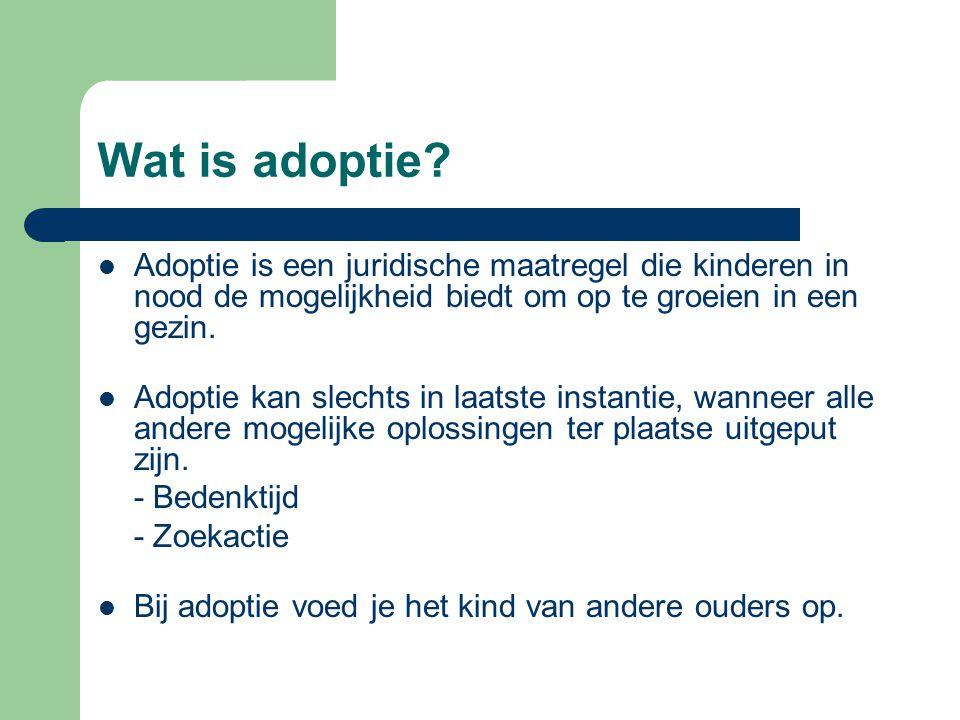  Adoptie is een juridische maatregel die kinderen in nood de mogelijkheid biedt om op te groeien in een gezin.  Adoptie kan slechts in laatste insta
