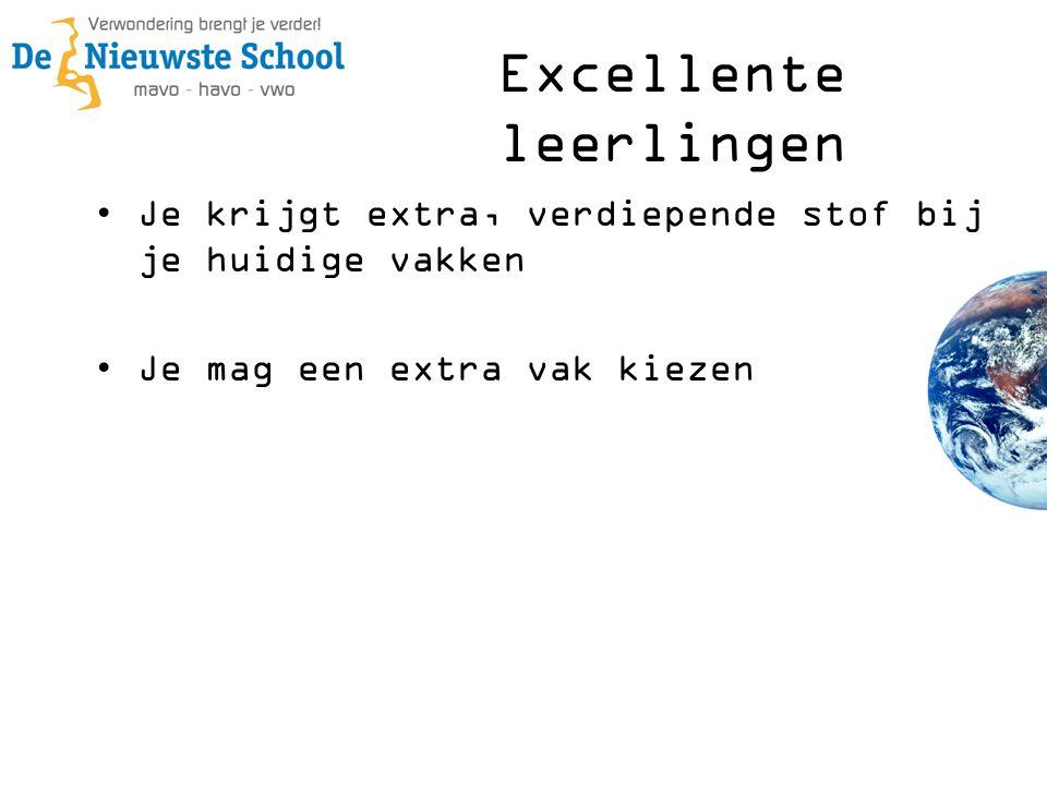 Excellente leerlingen •Je krijgt extra, verdiepende stof bij je huidige vakken •Je mag een extra vak kiezen