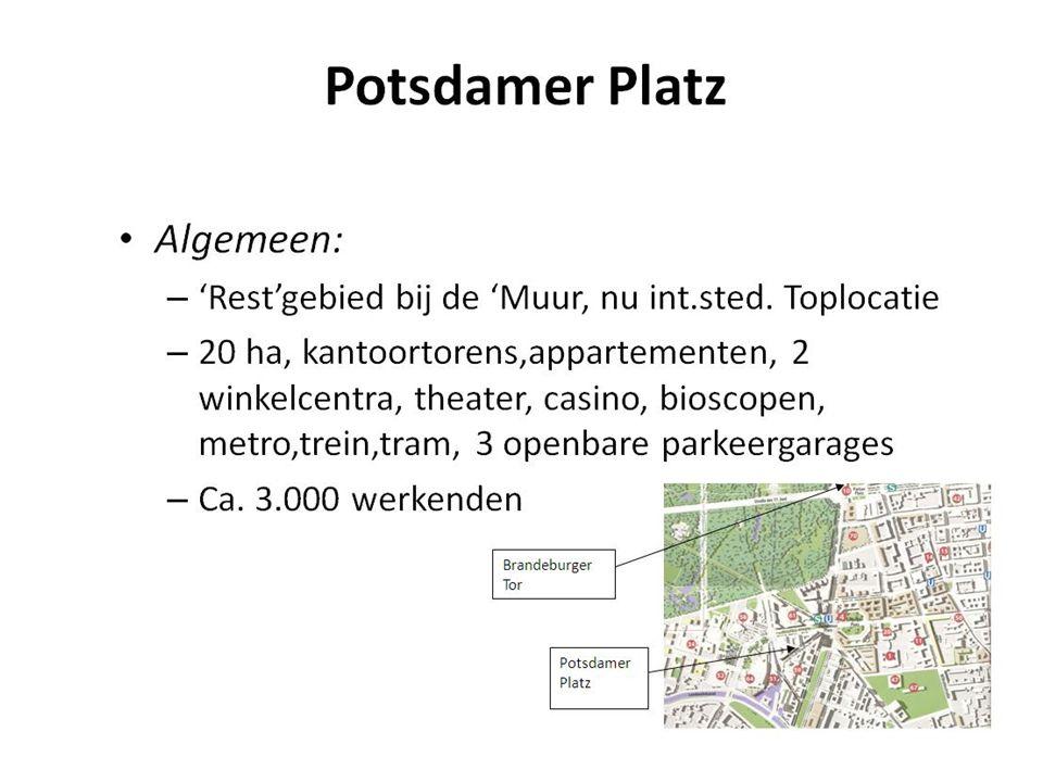 Potsdamer Platz • Algemeen: – 'Rest'gebied bij de 'Muur, nu int.sted. Toplocatie – 20 ha, kantoortorens,appartementen, 2 winkelcentra, theater, casino