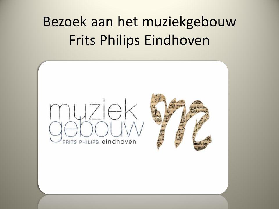 Bezoek aan het muziekgebouw Frits Philips Eindhoven