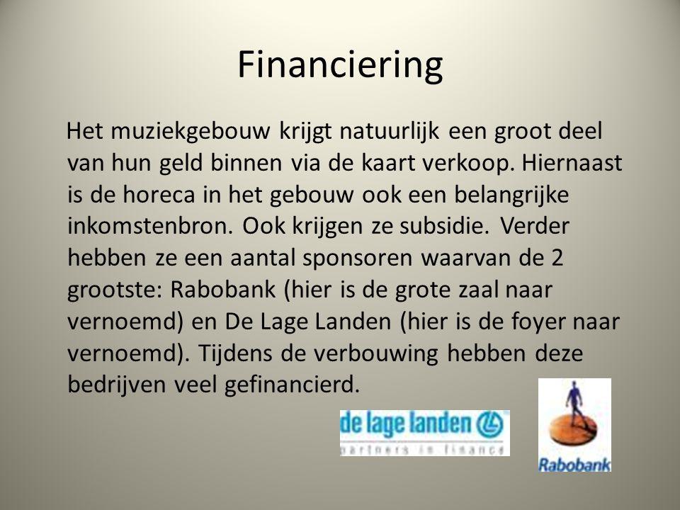Financiering Het muziekgebouw krijgt natuurlijk een groot deel van hun geld binnen via de kaart verkoop.