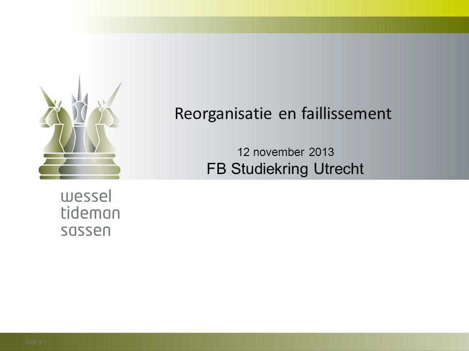 Reorganisatie en faillissement 12 november 2013 FB Studiekring Utrecht