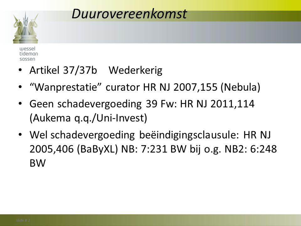 """Duurovereenkomst • Artikel 37/37bWederkerig • """"Wanprestatie"""" curator HR NJ 2007,155 (Nebula) • Geen schadevergoeding 39 Fw: HR NJ 2011,114 (Aukema q.q"""