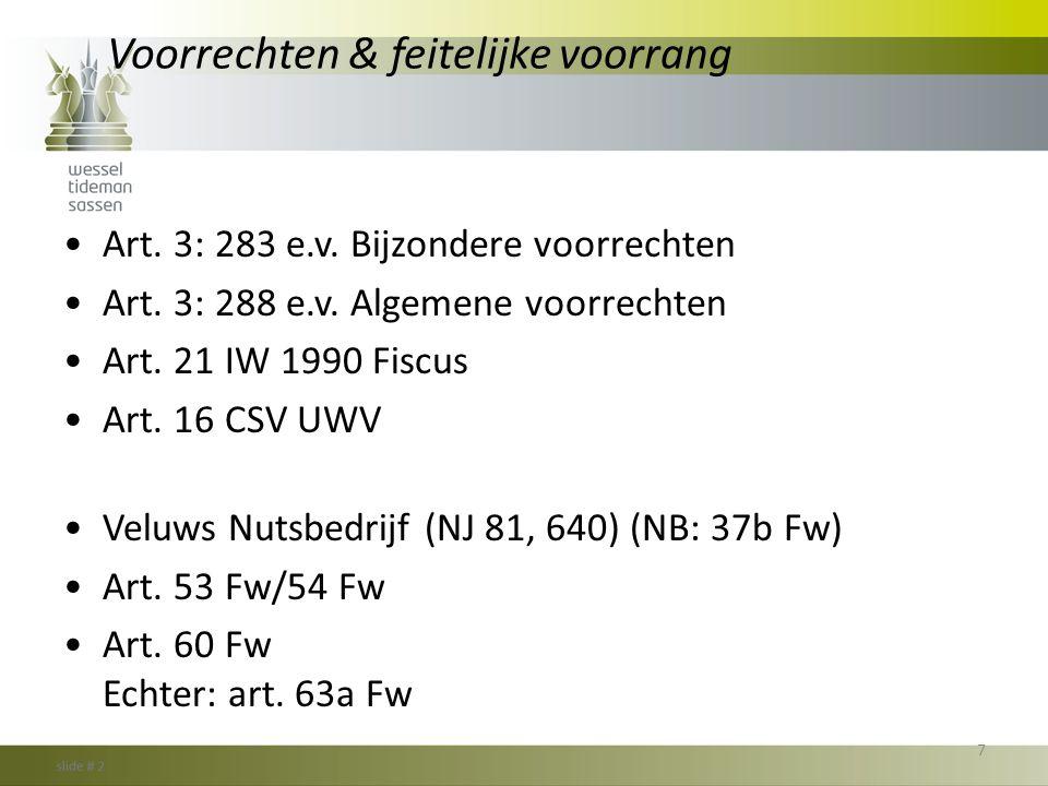 Reorganiseren en doorstart (6) •CASUS (Begemann-constructie) •Overname vorderingen + aandelenpakket •Aanbieden akkoord •Art.