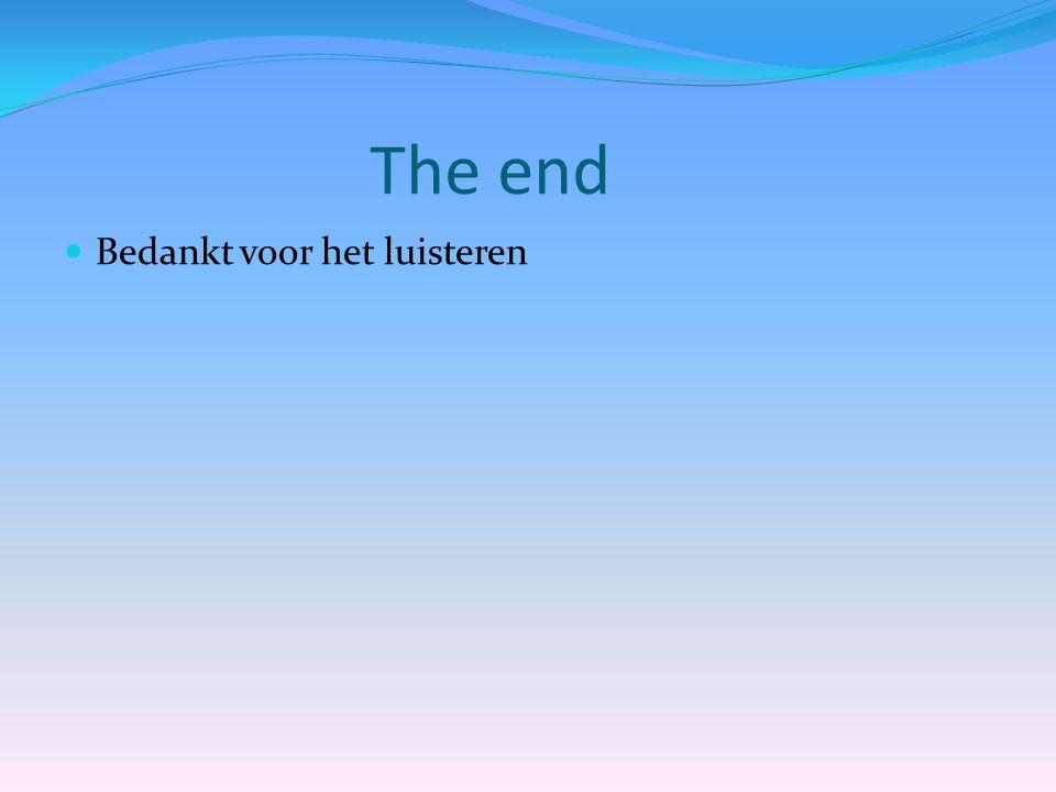 The end  Bedankt voor het luisteren