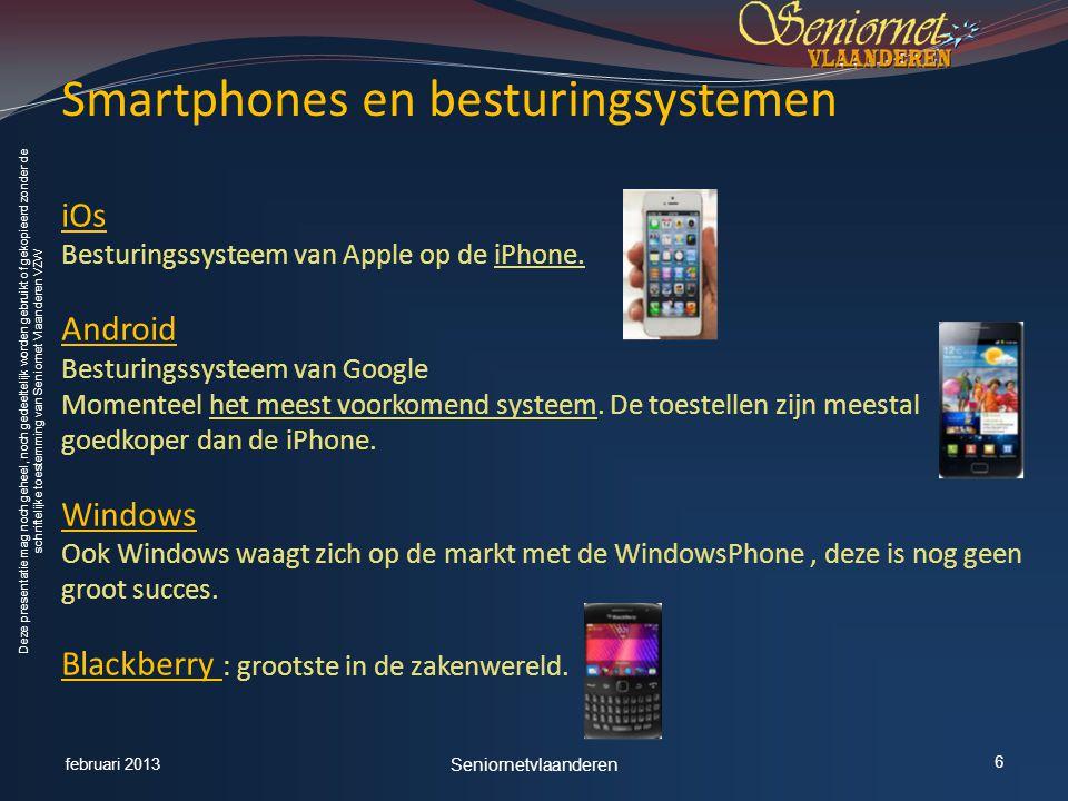 Deze presentatie mag noch geheel, noch gedeeltelijk worden gebruikt of gekopieerd zonder de schriftelijke toestemming van Seniornet Vlaanderen VZW iOs Besturingssysteem van Apple op de iPhone.