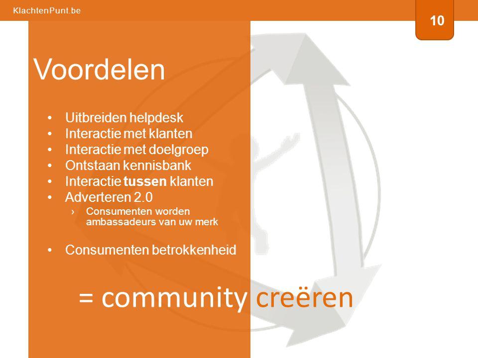 •Uitbreiden helpdesk •Interactie met klanten •Interactie met doelgroep •Ontstaan kennisbank •Interactie tussen klanten •Adverteren 2.0 ›Consumenten wo
