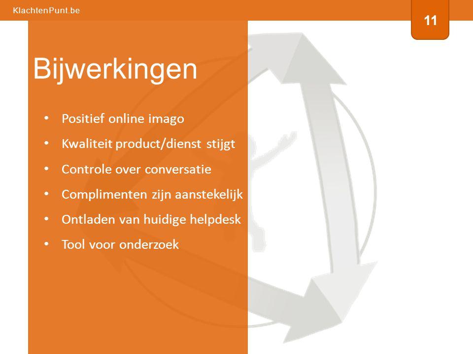 • Positief online imago • Kwaliteit product/dienst stijgt • Controle over conversatie • Complimenten zijn aanstekelijk • Ontladen van huidige helpdesk