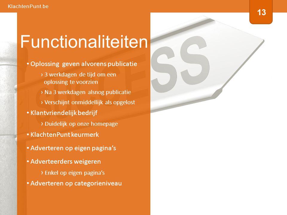 • Oplossing geven alvorens publicatie › 3 werkdagen de tijd om een oplossing te voorzien › Na 3 werkdagen alsnog publicatie › Verschijnt onmiddellijk