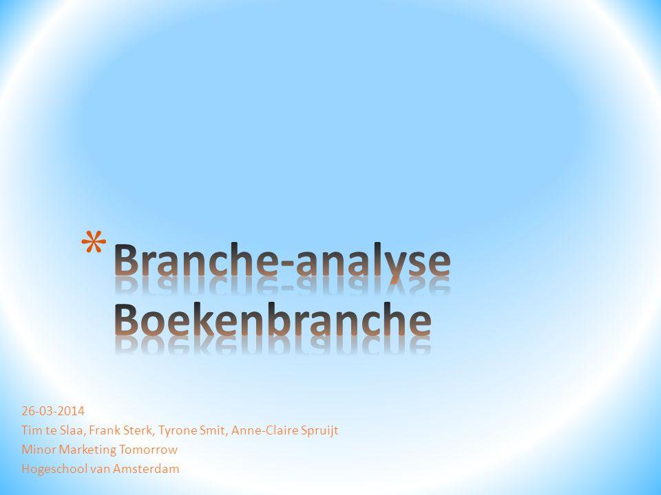 26-03-2014 Tim te Slaa, Frank Sterk, Tyrone Smit, Anne-Claire Spruijt Minor Marketing Tomorrow Hogeschool van Amsterdam