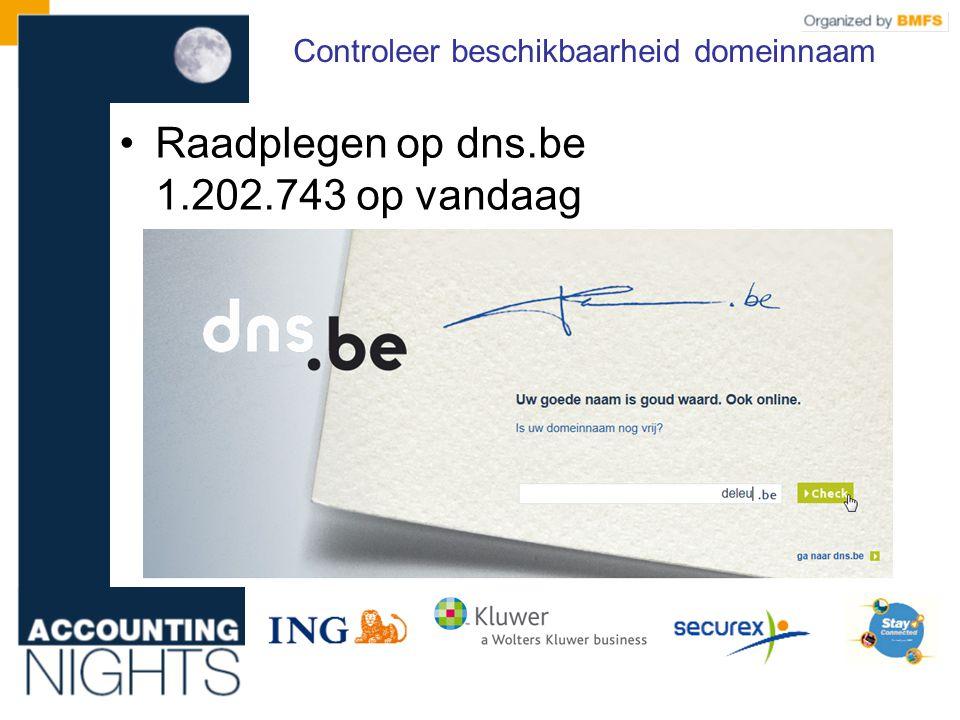 Controleer beschikbaarheid domeinnaam •Raadplegen op dns.be 1.202.743 op vandaag