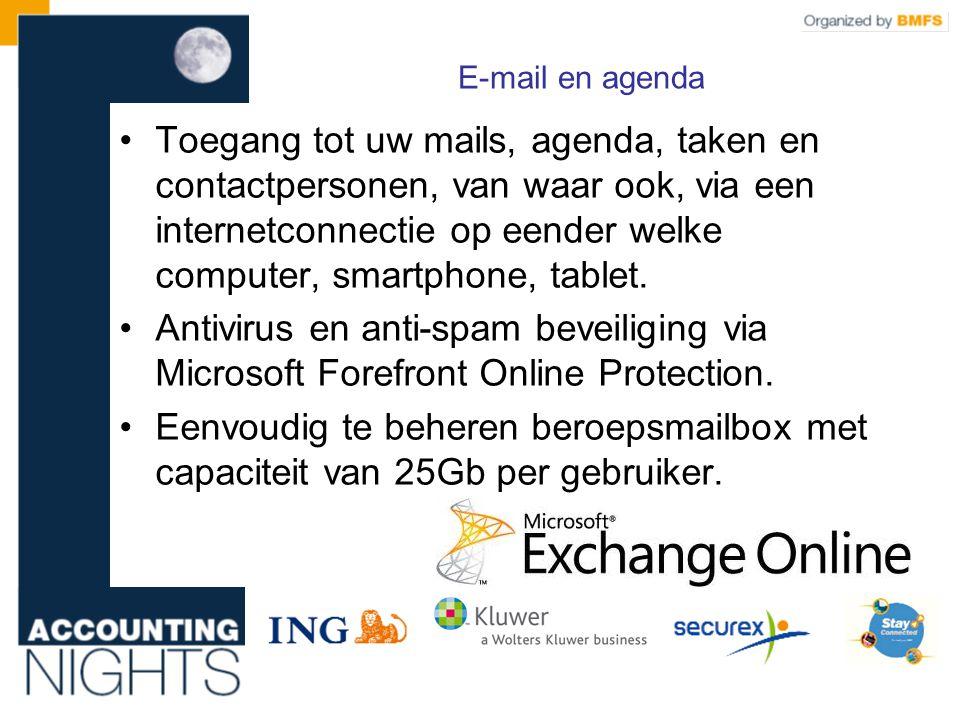 E-mail en agenda •Toegang tot uw mails, agenda, taken en contactpersonen, van waar ook, via een internetconnectie op eender welke computer, smartphone, tablet.