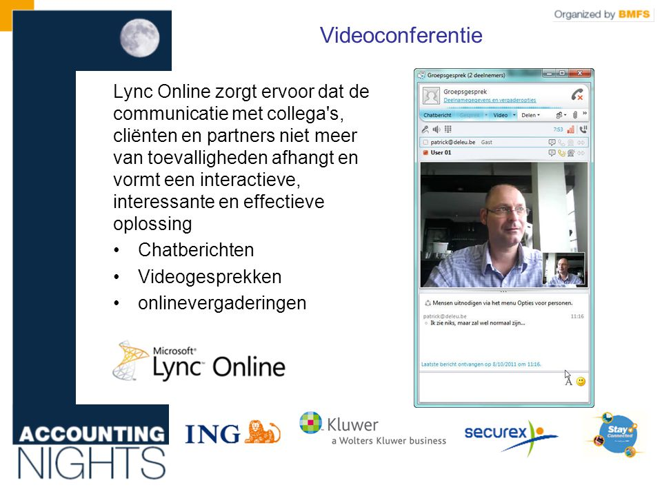 Lync Online zorgt ervoor dat de communicatie met collega s, cliënten en partners niet meer van toevalligheden afhangt en vormt een interactieve, interessante en effectieve oplossing •Chatberichten •Videogesprekken •onlinevergaderingen