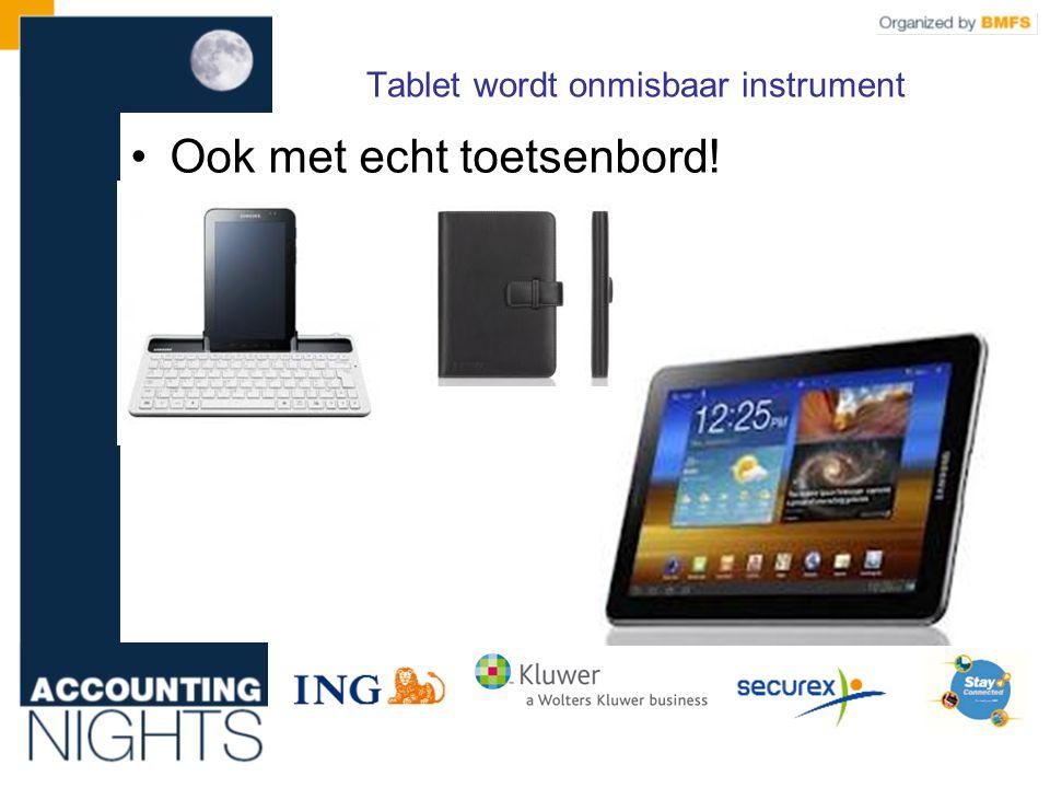 Tablet wordt onmisbaar instrument •Ook met echt toetsenbord!