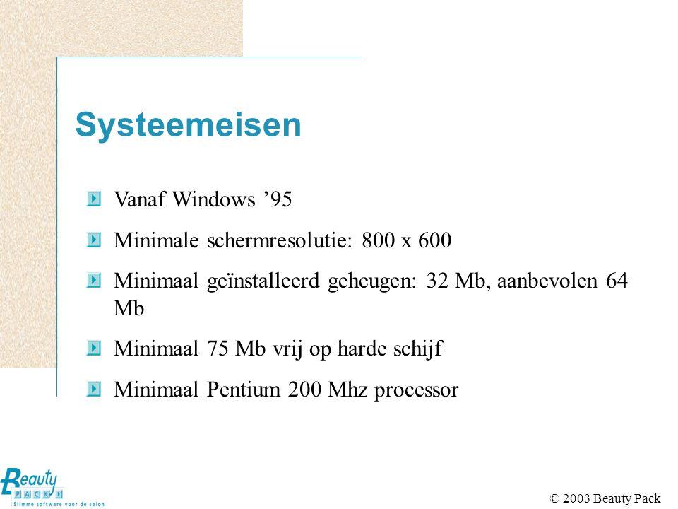© 2003 Beauty Pack Systeemeisen Vanaf Windows '95 Minimale schermresolutie: 800 x 600 Minimaal geïnstalleerd geheugen: 32 Mb, aanbevolen 64 Mb Minimaal 75 Mb vrij op harde schijf Minimaal Pentium 200 Mhz processor