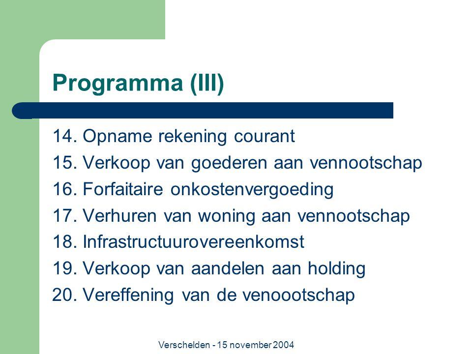 Verschelden - 15 november 2004 Progamma (IV) Per techniek: - omschrijving - fiscaal regime voor vennootschap - fiscaal regime voor genieter - voordelen - nadelen - aandachtspunten