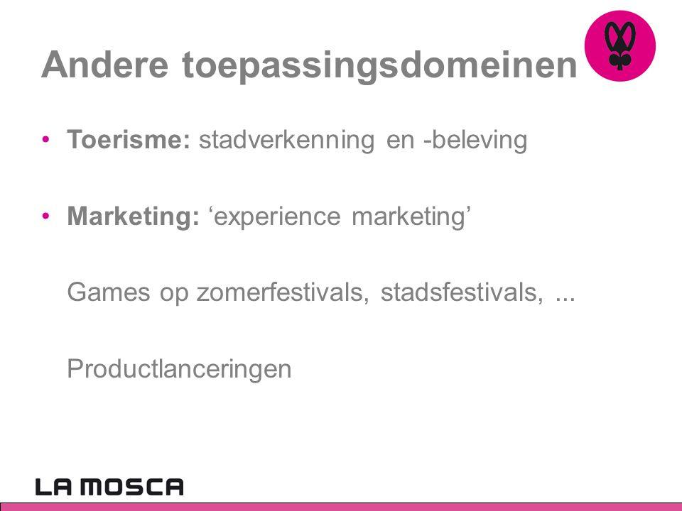 Andere toepassingsdomeinen •Toerisme: stadverkenning en -beleving •Marketing: 'experience marketing' Games op zomerfestivals, stadsfestivals,... Produ