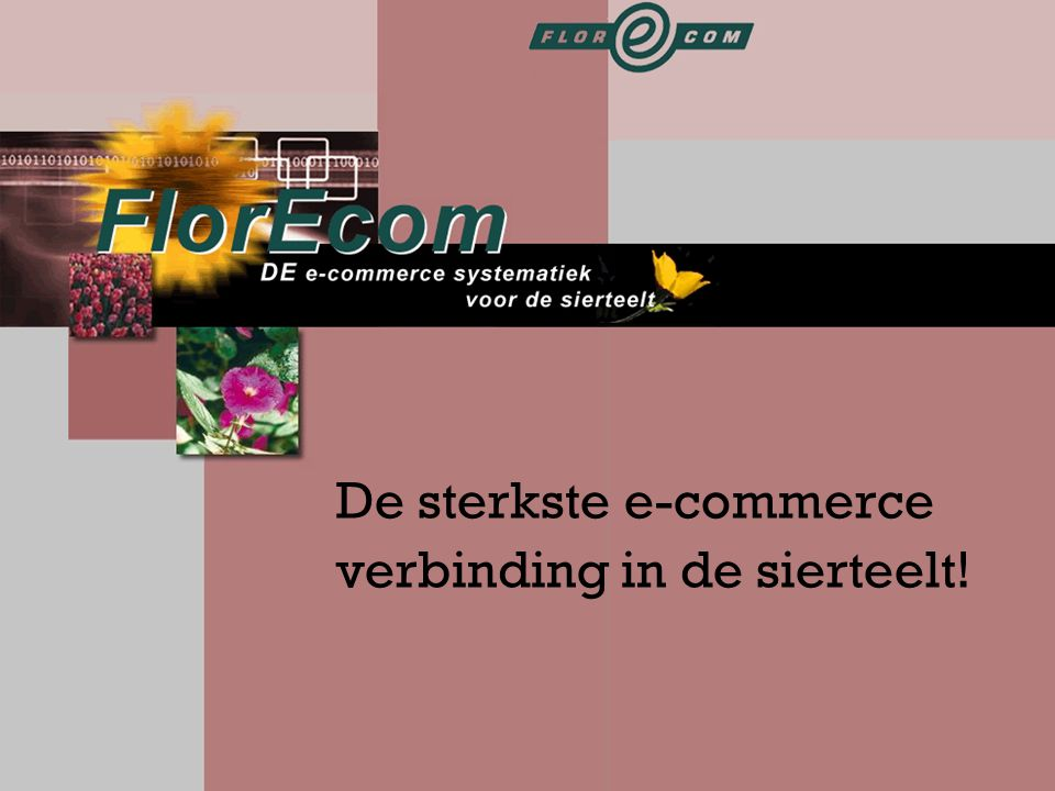 De sterkste e-commerce verbinding in de sierteelt!