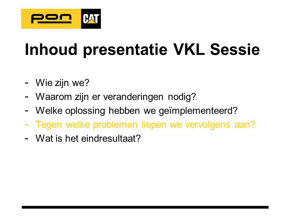 Inhoud presentatie VKL Sessie - Wie zijn we. - Waarom zijn er veranderingen nodig.