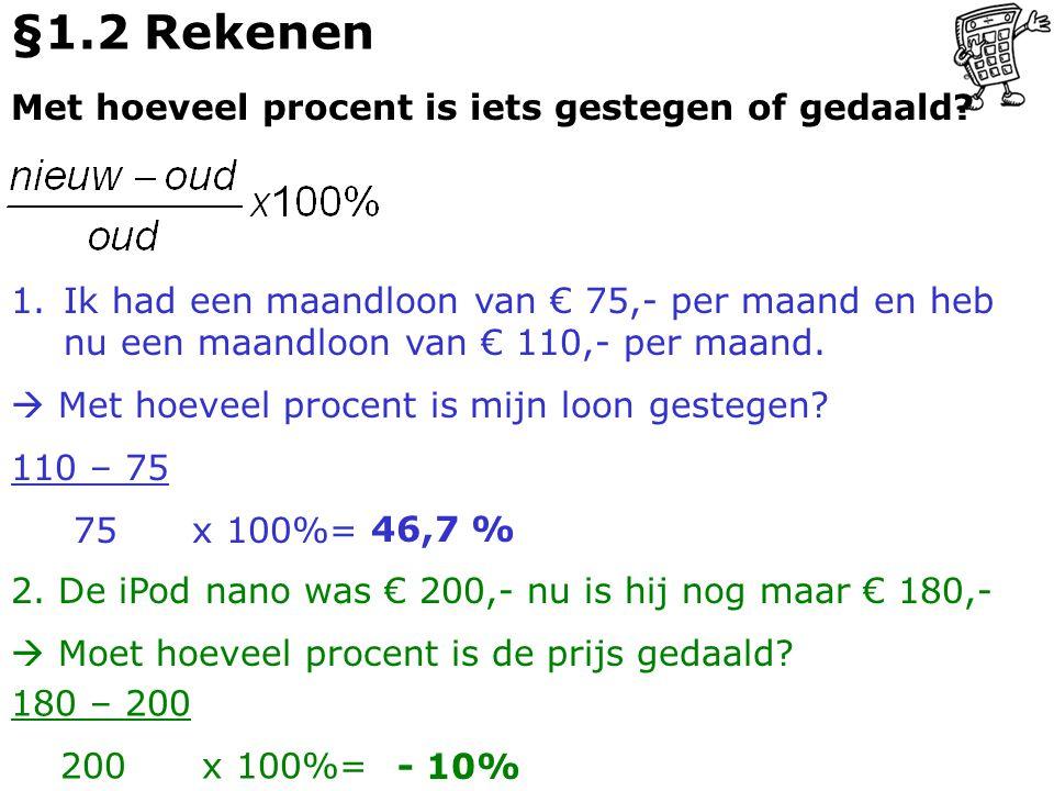 §1.2 Rekenen Met hoeveel procent is iets gestegen of gedaald.