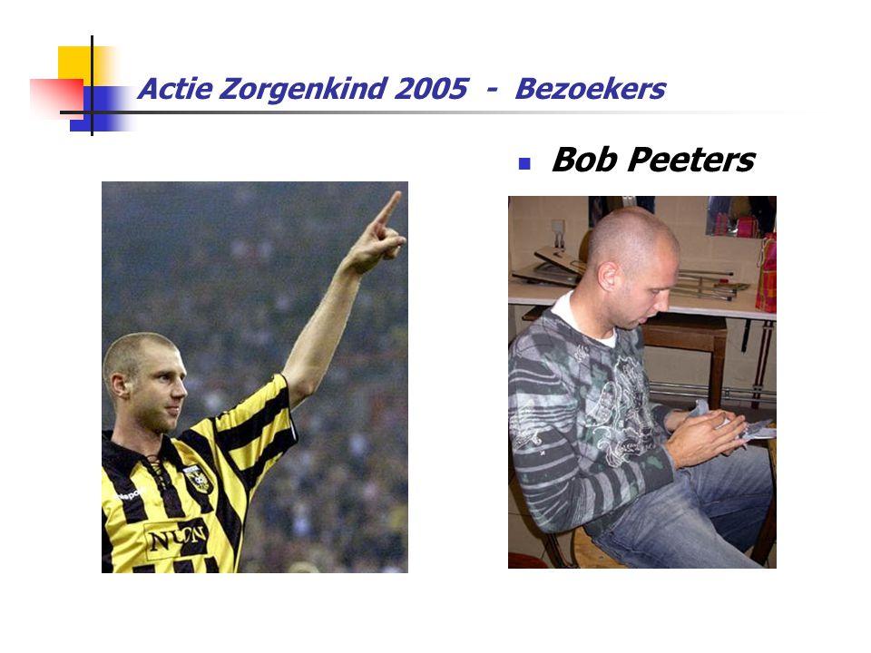 Actie Zorgenkind 2005 - Bezoekers  Bob Peeters