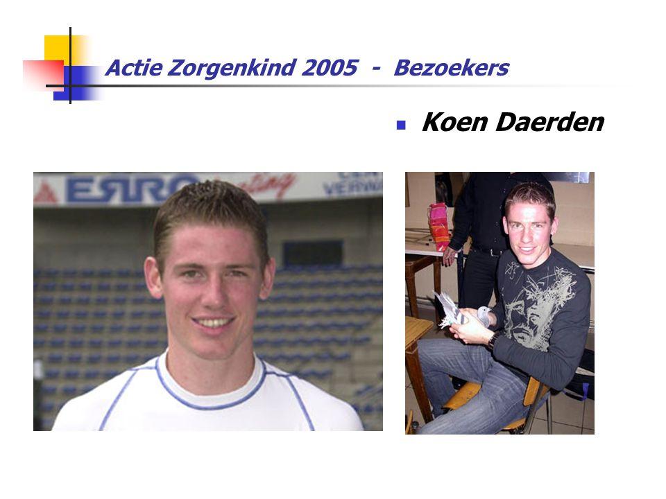 Actie Zorgenkind 2005 - Bezoekers  Koen Daerden