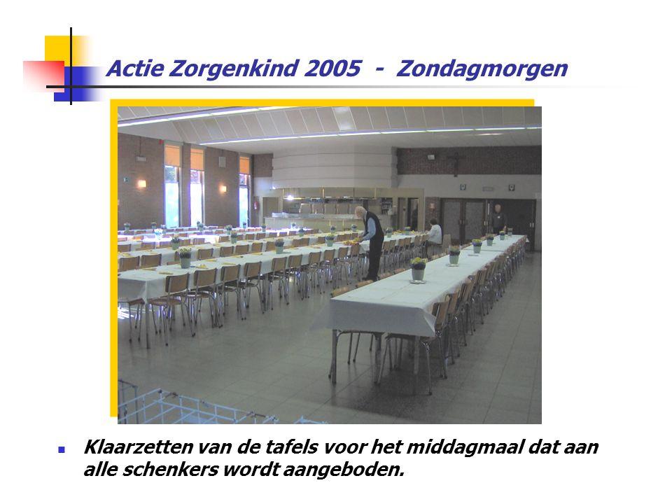 Actie Zorgenkind 2005 - Zondagmorgen  Klaarzetten van de tafels voor het middagmaal dat aan alle schenkers wordt aangeboden.