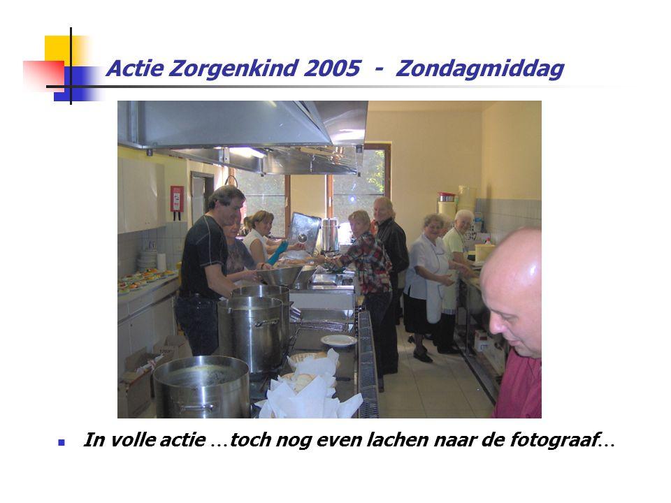 Actie Zorgenkind 2005 - Zondagmiddag  In volle actie … toch nog even lachen naar de fotograaf …