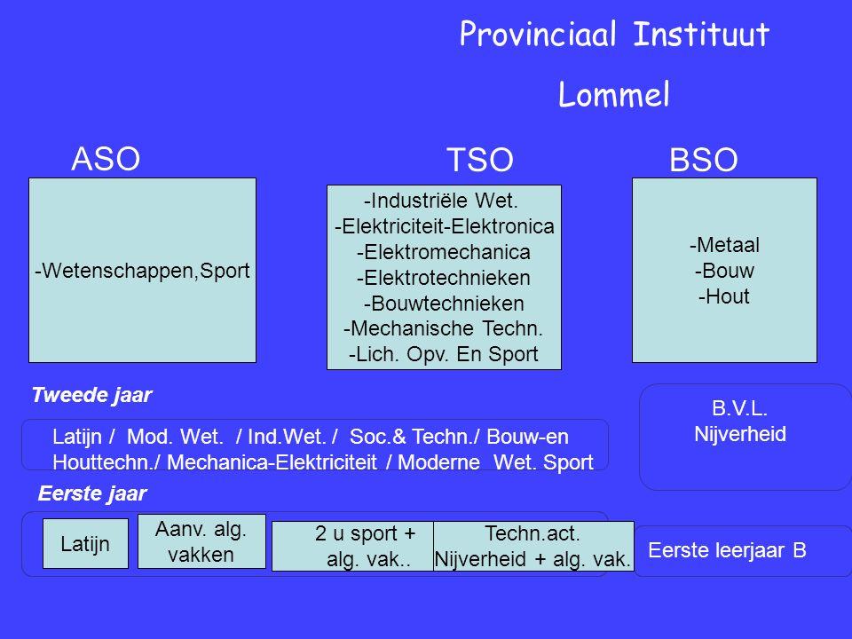 Eerste jaar Tweede jaar Provinciaal Instituut Lommel Eerste leerjaar B B.V.L.