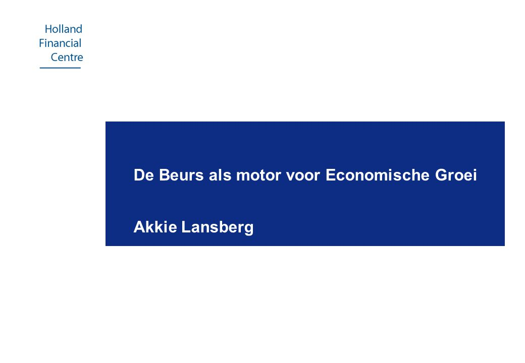 De Beurs als motor voor Economische Groei Akkie Lansberg