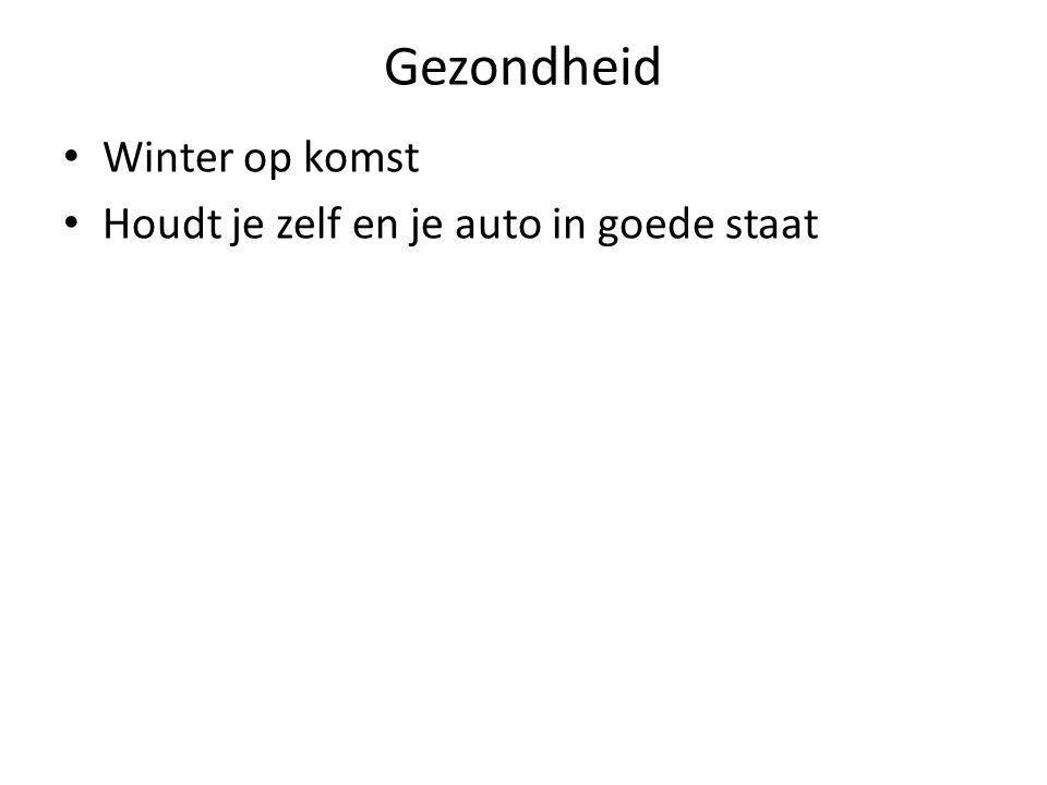 Gezondheid • Winter op komst • Houdt je zelf en je auto in goede staat