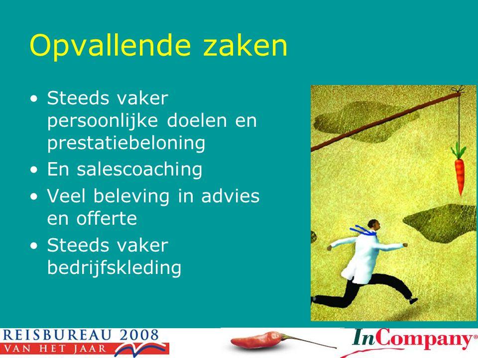 Opvallende zaken •Steeds vaker persoonlijke doelen en prestatiebeloning •En salescoaching •Veel beleving in advies en offerte •Steeds vaker bedrijfskleding