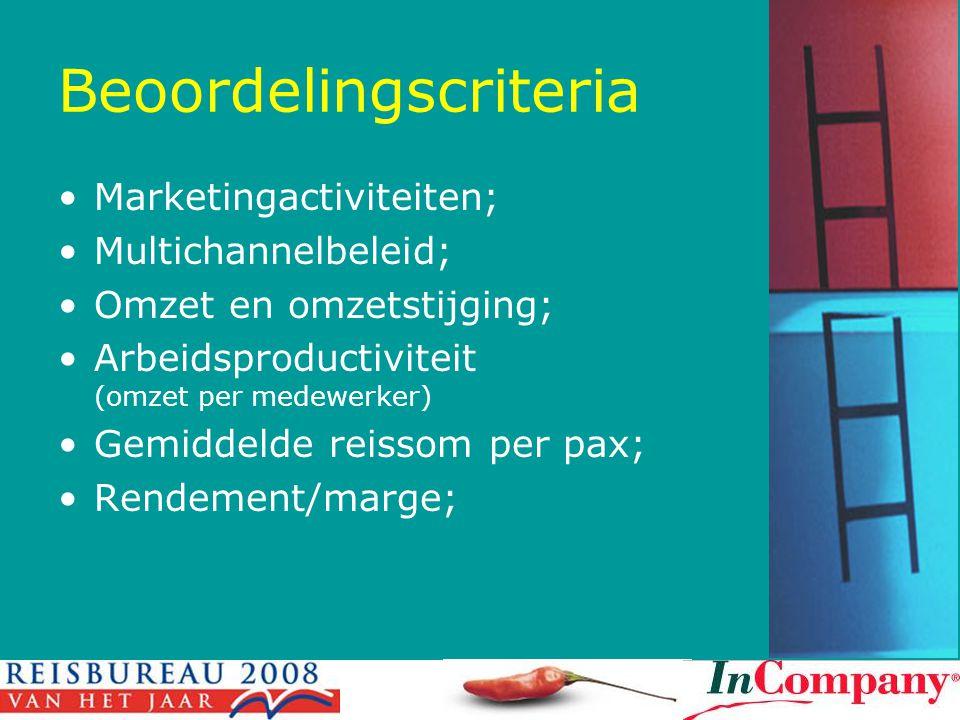 Beoordelingscriteria •Marketingactiviteiten; •Multichannelbeleid; •Omzet en omzetstijging; •Arbeidsproductiviteit (omzet per medewerker) •Gemiddelde reissom per pax; •Rendement/marge;
