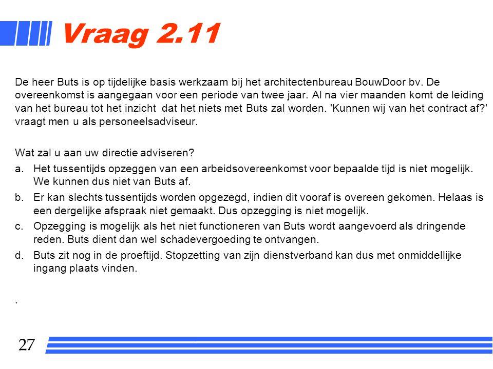 27 Vraag 2.11 De heer Buts is op tijdelijke basis werkzaam bij het architectenbureau BouwDoor bv.