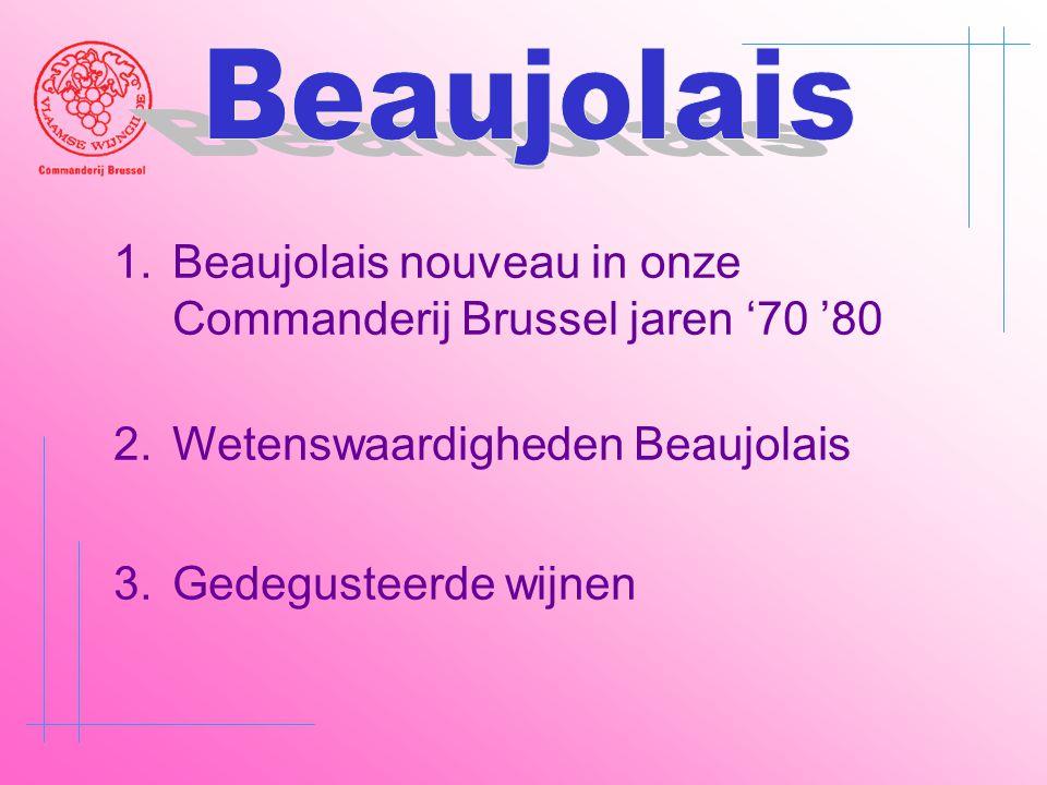 1.Beaujolais nouveau in onze Commanderij Brussel jaren '70 '80 2.Wetenswaardigheden Beaujolais 3.Gedegusteerde wijnen