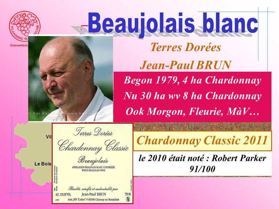 A6 Saône Belleville Le Bois d'oingt Villefranch e Beaujeu Terres Dorées Jean-Paul BRUN CHARNAY le 2010 était noté : Robert Parker 91/100 Begon 1979, 4