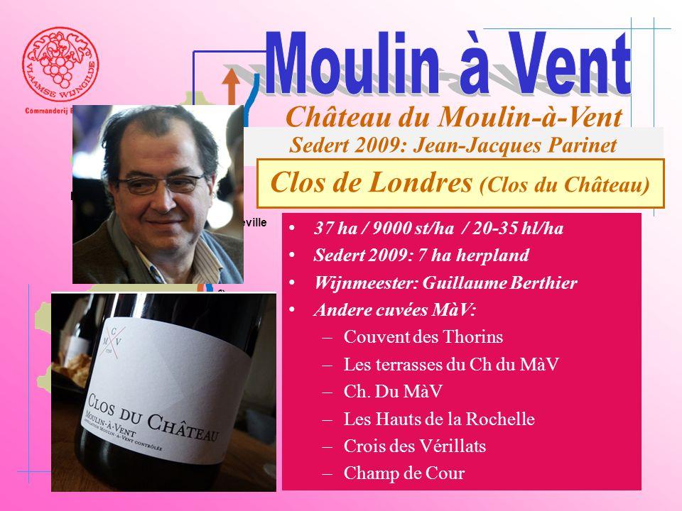 A6 Saône Belleville Le Bois d'oingt Villefranch e Beaujeu Château du Moulin-à-Vent Sedert 2009: Jean-Jacques Parinet Clos de Londres (Clos du Château)