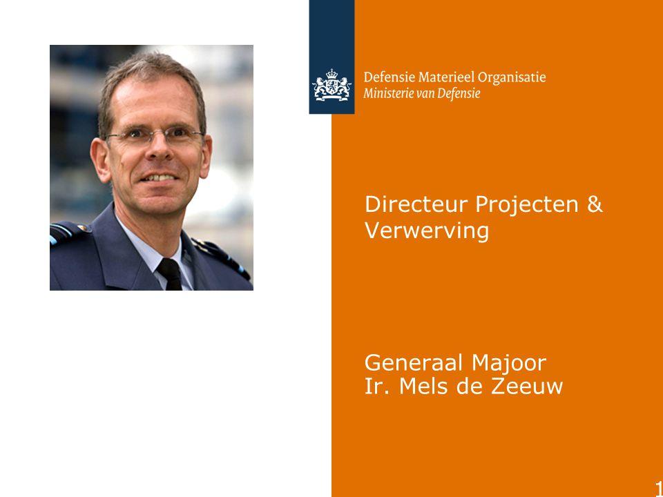 1 Directeur Projecten & Verwerving Generaal Majoor Ir. Mels de Zeeuw