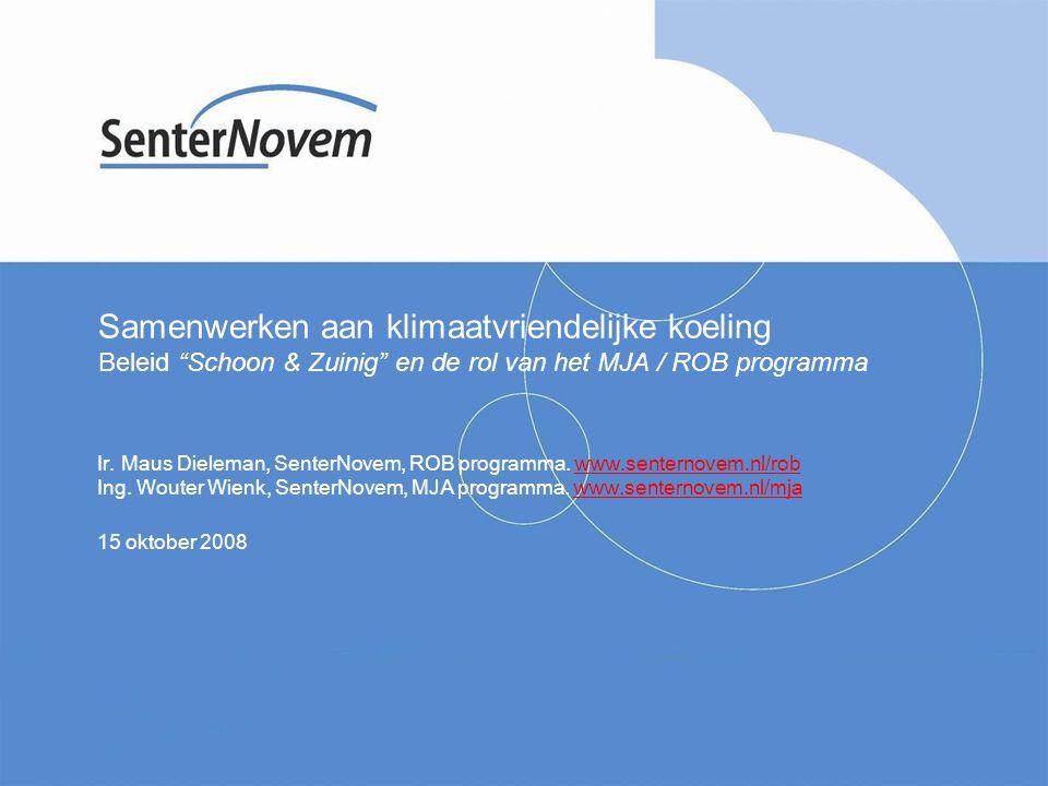 Samenwerken aan klimaatvriendelijke koeling Beleid Schoon & Zuinig en de rol van het MJA / ROB programma Ir.