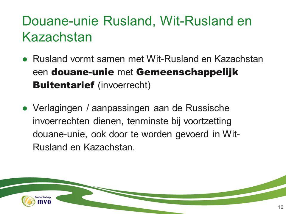 Douane-unie Rusland, Wit-Rusland en Kazachstan ●Rusland vormt samen met Wit-Rusland en Kazachstan een douane-unie met Gemeenschappelijk Buitentarief (