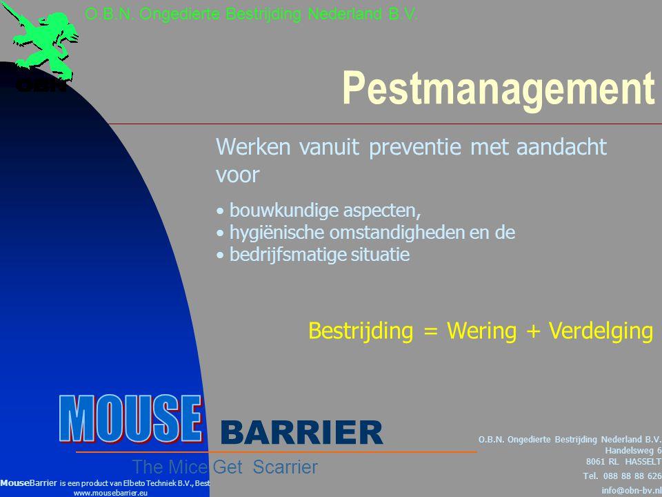 Pestmanagement Werken vanuit preventie met aandacht voor • bouwkundige aspecten, • hygiënische omstandigheden en de • bedrijfsmatige situatie O.B.N.