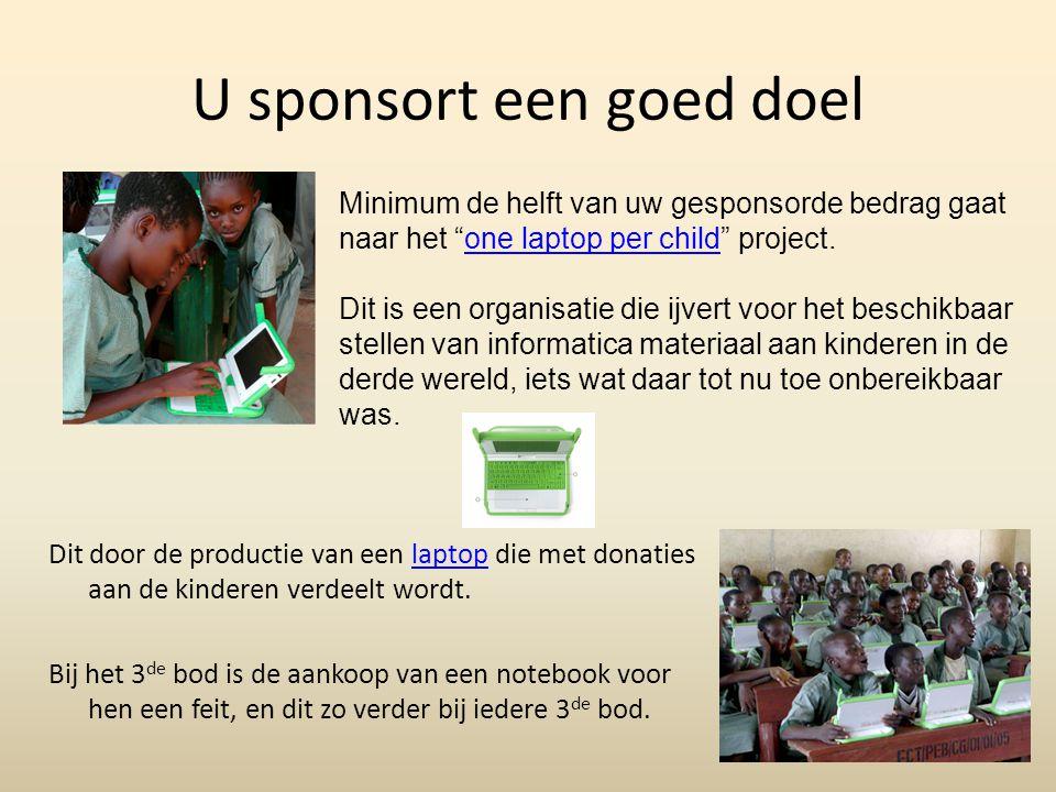 U sponsort een goed doel Dit door de productie van een laptop die met donaties aan de kinderen verdeelt wordt.laptop Bij het 3 de bod is de aankoop van een notebook voor hen een feit, en dit zo verder bij iedere 3 de bod.