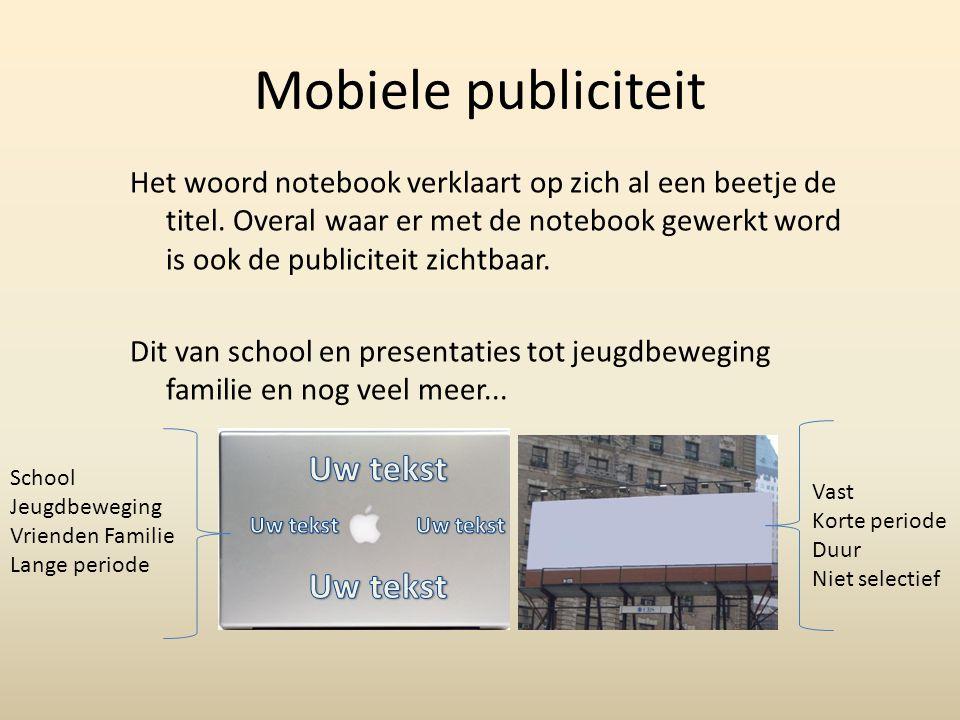Mobiele publiciteit Het woord notebook verklaart op zich al een beetje de titel.
